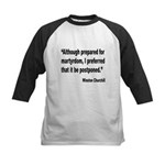 Churchill Martyrdom Quote Kids Baseball Jersey