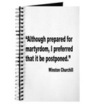 Churchill Martyrdom Quote Journal