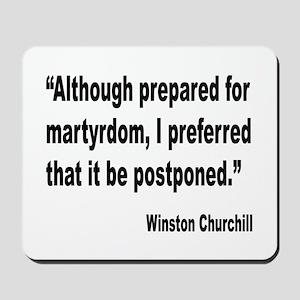 Churchill Martyrdom Quote Mousepad