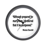 Churchill Martyrdom Quote Wall Clock