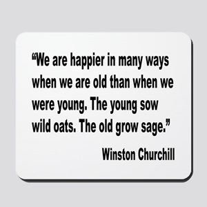 Churchill Happy Old Quote Mousepad