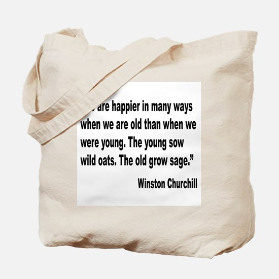 Churchill Happy Old Quote Tote Bag