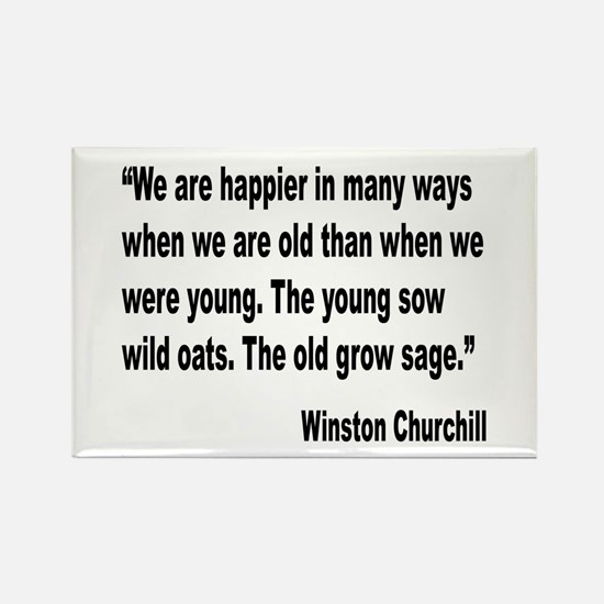 Churchill Happy Old Quote Rectangle Magnet