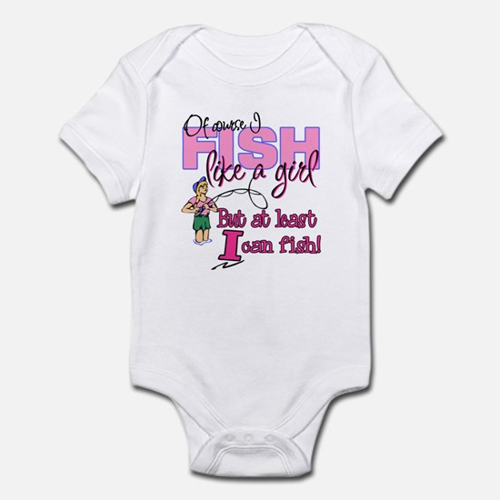 At Least I can Fish! Infant Bodysuit