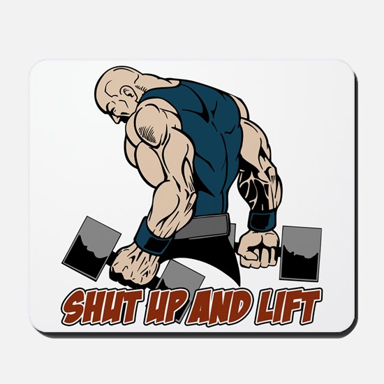 Shut Up and Lift Weightlifter Mousepad