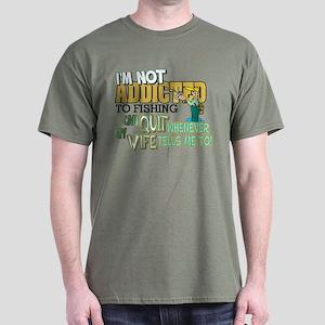 Not Addicted to Fishing Dark T-Shirt