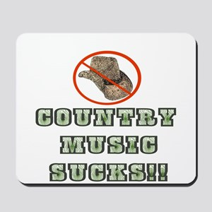 Country Music Sucks! Mousepad
