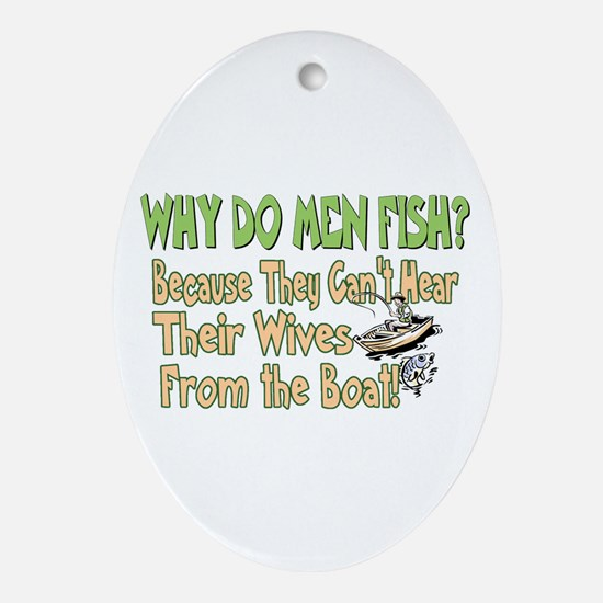Why Do Men Fish? Oval Ornament