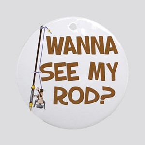 See My Rod? Ornament (Round)