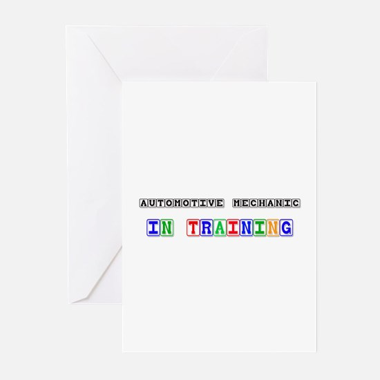 Automotive Mechanic In Training Greeting Cards (Pk