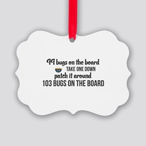 99 bugs on the board take one dow Picture Ornament