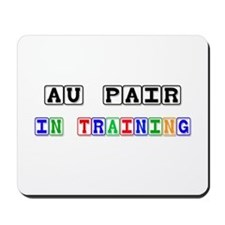 Au Pair In Training Mousepad
