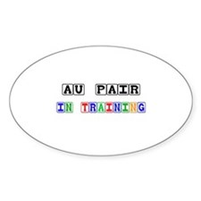 Au Pair In Training Oval Sticker
