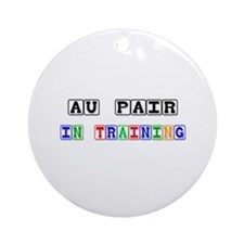 Au Pair In Training Ornament (Round)
