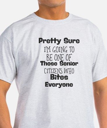 Pretty Sure Im Going to Be One of Those Se T-Shirt