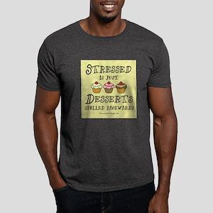 Stressed is Desserts Dark T-Shirt