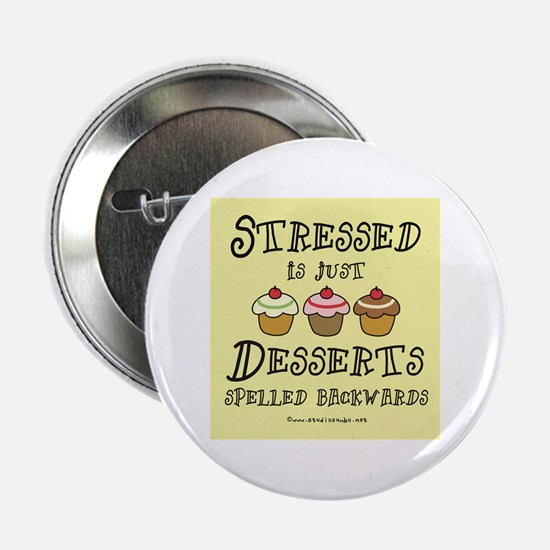 "Stressed is Desserts 2.25"" Button"