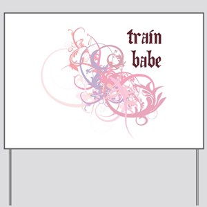 Train Babe Yard Sign
