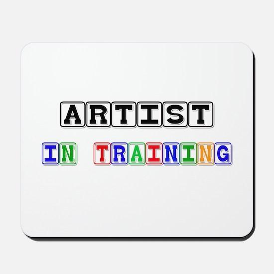 Artist In Training Mousepad