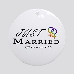 Just Married (Finally) Lesbian Prid Round Ornament