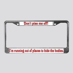 Don't piss me off License Plate Frame