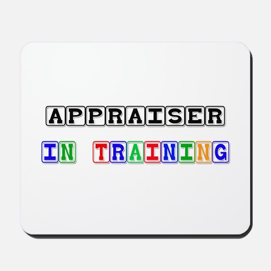 Appraiser In Training Mousepad