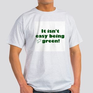 It isn't easy being green! Ash Grey T-Shirt