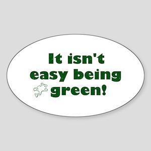It isn't easy being green! Oval Sticker