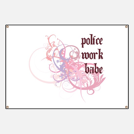 Police Work Babe Banner