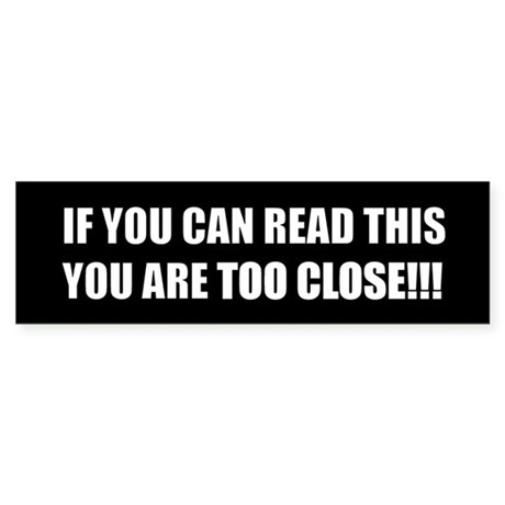 if you can read this you are too close by fullspectrumstudio