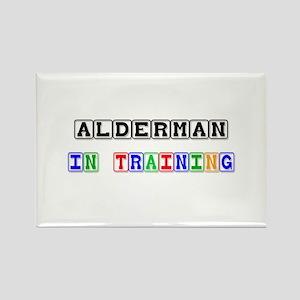 Alderman In Training Rectangle Magnet