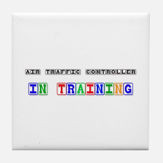 Air Traffic Controller In Training Tile Coaster