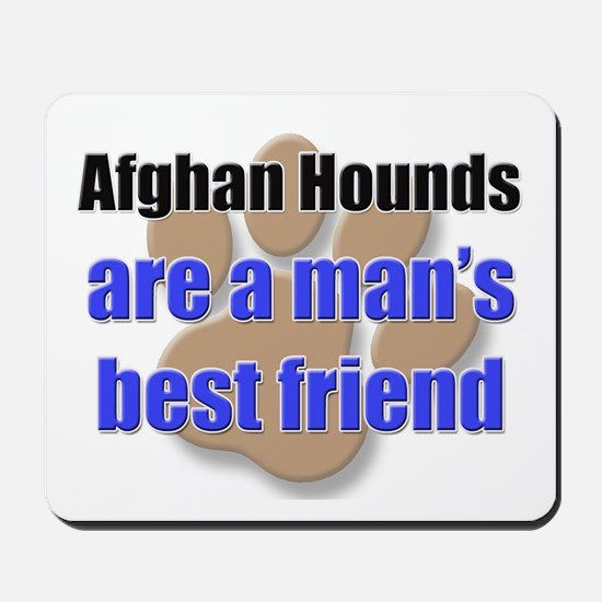 Afghan Hounds man's best friend Mousepad