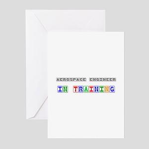 Aerospace Engineer In Training Greeting Cards (Pk