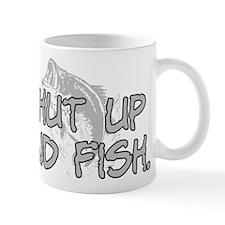 Shut up and fish. Mug