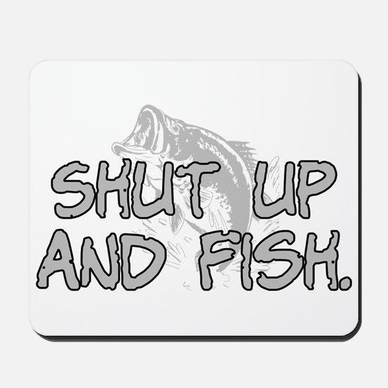 Shut up and fish. Mousepad