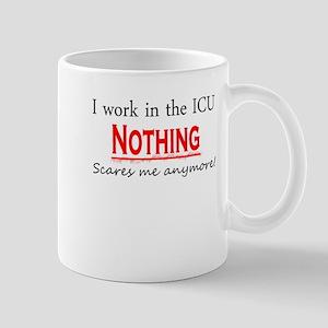 Nothing Scares Me! ICU Mug