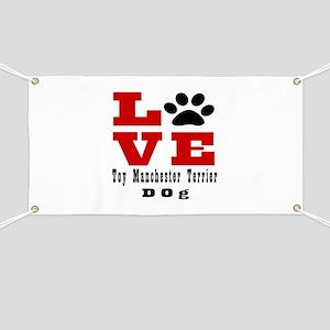 Love Toy Manchester Terrier Dog Designs Banner