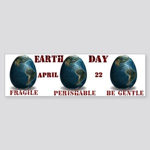 Earth Day 2009 Fragile Bumper Sticker