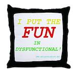 I'm FUN! Throw Pillow