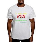 I'm FUN! Light T-Shirt