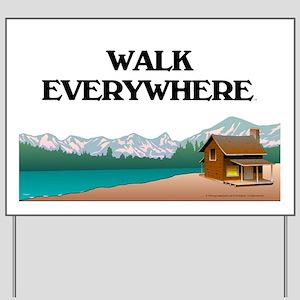 TOP Walk Everywhere Yard Sign
