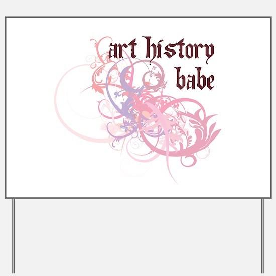 Art History Babe Yard Sign