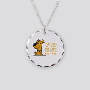 They call me crazy dog lady Necklace Circle Charm