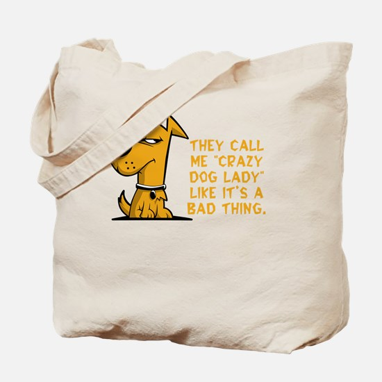 They call me crazy dog lady like it's Tote Bag