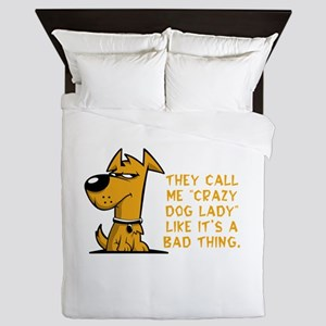 They call me crazy dog lady like it&#3 Queen Duvet