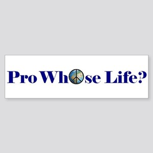 Pro Whose Life Bumper Sticker