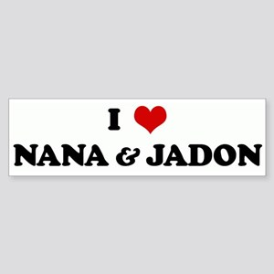I Love NANA & JADON Bumper Sticker