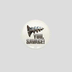 Screw You Savage! Mini Button