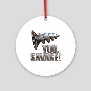 Screw You Savage! Ornament (Round)